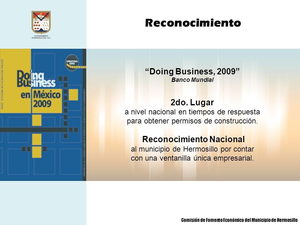 Doing Business, 2009 Banco Mundial 2do. Lugar a nivel nacional en tiempos de respuesta para obtener permisos de construcción. Reconocimiento Nacional