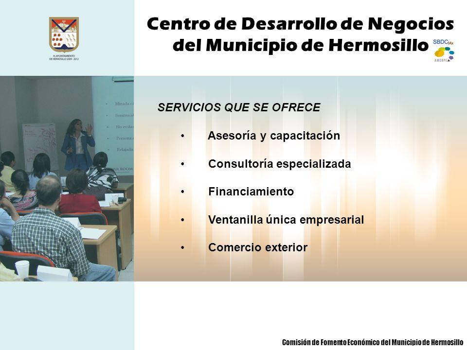Centro de Desarrollo de Negocios del Municipio de Hermosillo IMPACTOS Nueva cultura empresarial y emprendedora.