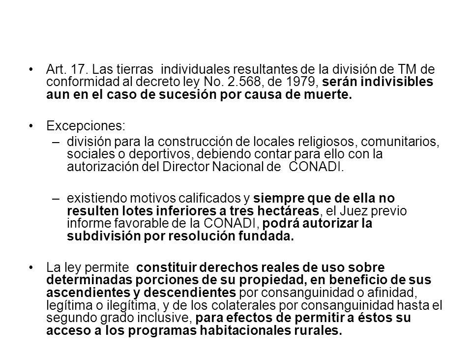 Art. 17. Las tierras individuales resultantes de la división de TM de conformidad al decreto ley No. 2.568, de 1979, serán indivisibles aun en el caso