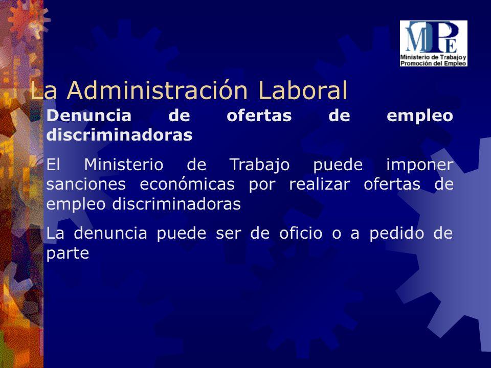 La Administración Laboral Denuncia de ofertas de empleo discriminadoras El Ministerio de Trabajo puede imponer sanciones económicas por realizar ofert