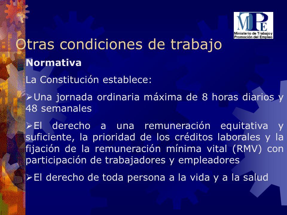 Otras condiciones de trabajo Normativa La Constitución establece: Una jornada ordinaria máxima de 8 horas diarios y 48 semanales El derecho a una remu