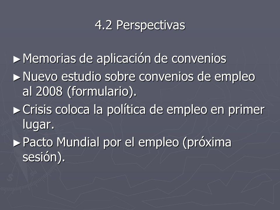 4.2 Perspectivas Memorias de aplicación de convenios Memorias de aplicación de convenios Nuevo estudio sobre convenios de empleo al 2008 (formulario).