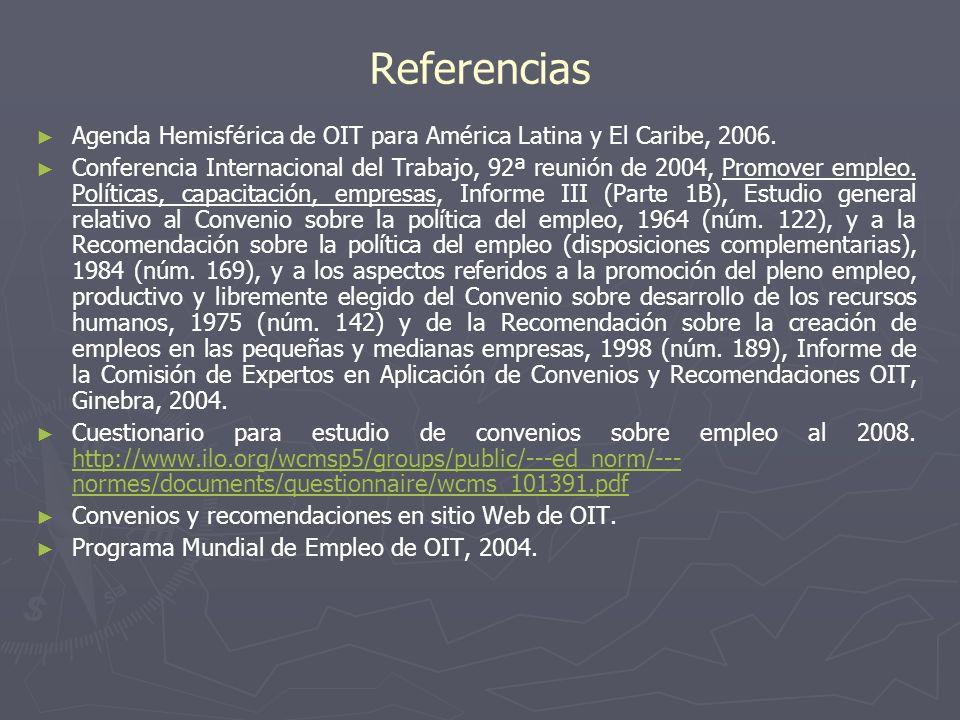 Referencias Agenda Hemisférica de OIT para América Latina y El Caribe, 2006.