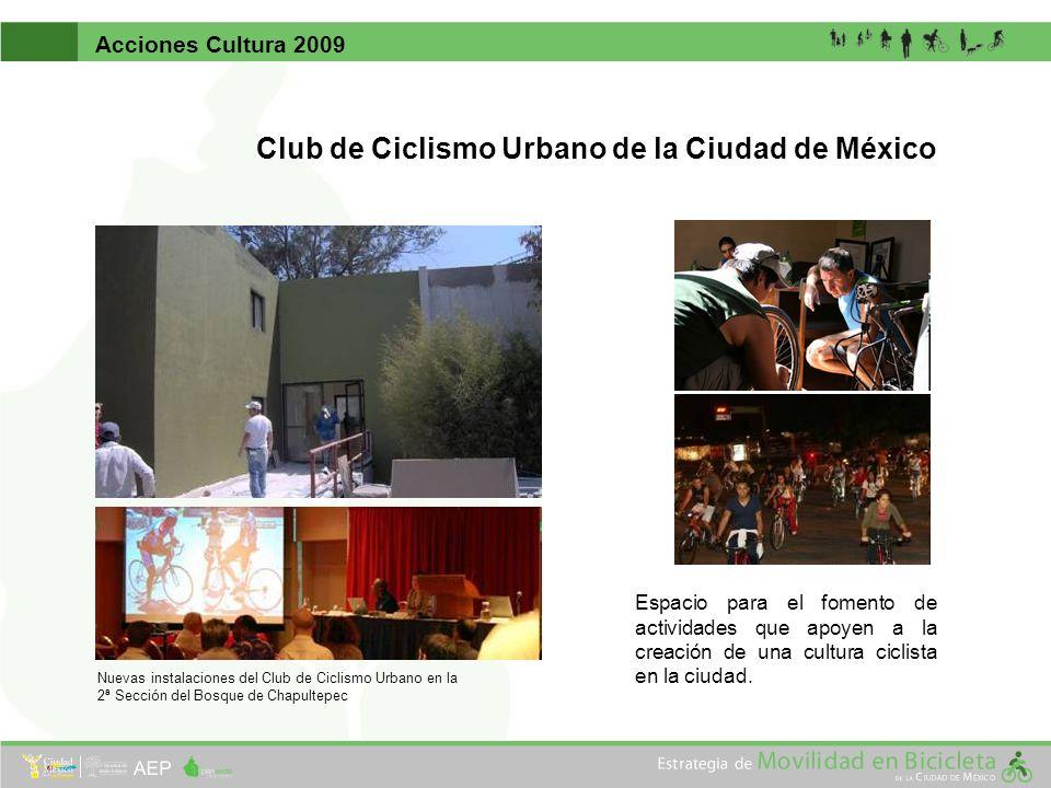Acciones Cultura 2009 Club de Ciclismo Urbano de la Ciudad de México Nuevas instalaciones del Club de Ciclismo Urbano en la 2ª Sección del Bosque de C