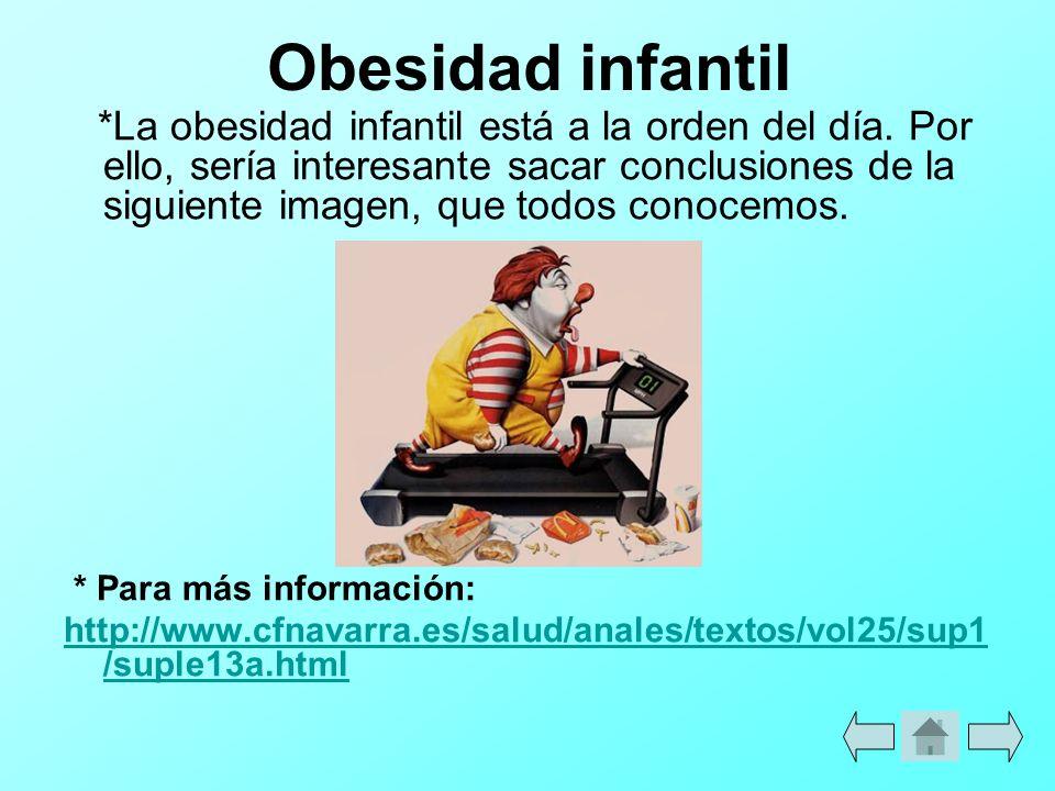 Obesidad infantil *La obesidad infantil está a la orden del día. Por ello, sería interesante sacar conclusiones de la siguiente imagen, que todos cono