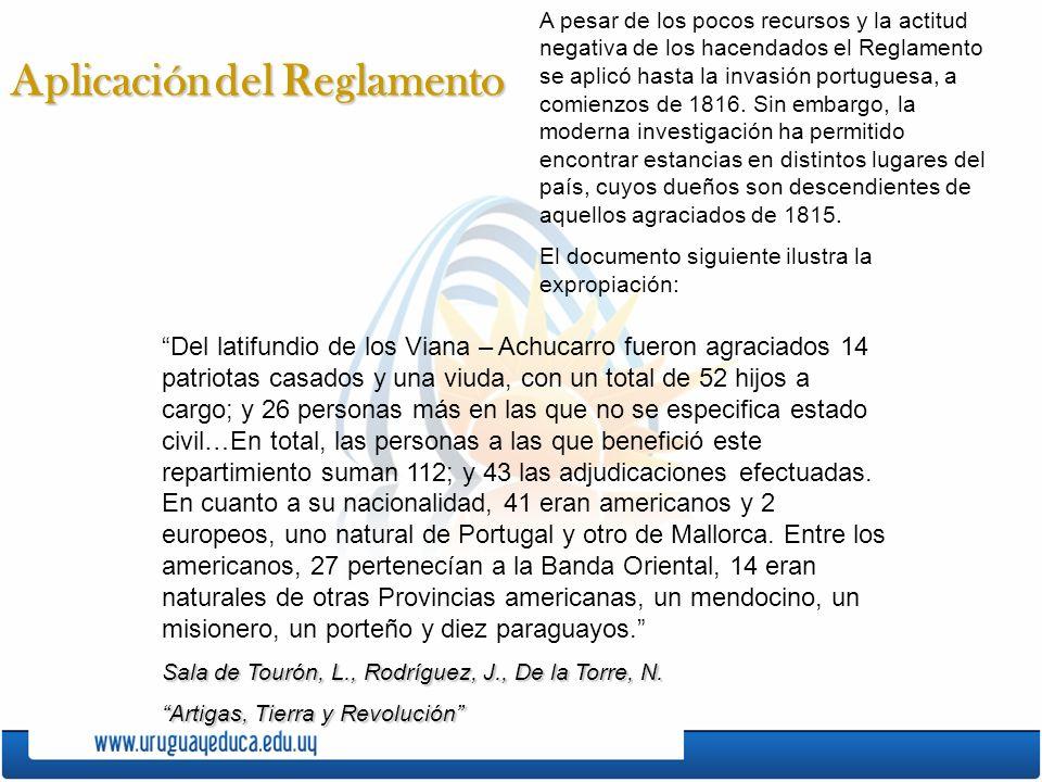 Aplicacióndel Reglamento Aplicación del Reglamento A pesar de los pocos recursos y la actitud negativa de los hacendados el Reglamento se aplicó hasta la invasión portuguesa, a comienzos de 1816.