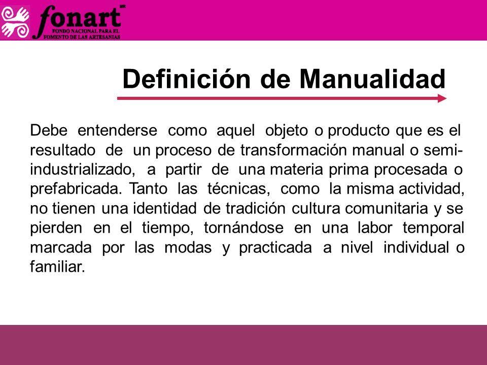 Debe entenderse como aquel objeto o producto que es el resultado de un proceso de transformación manual o semi- industrializado, a partir de una mater