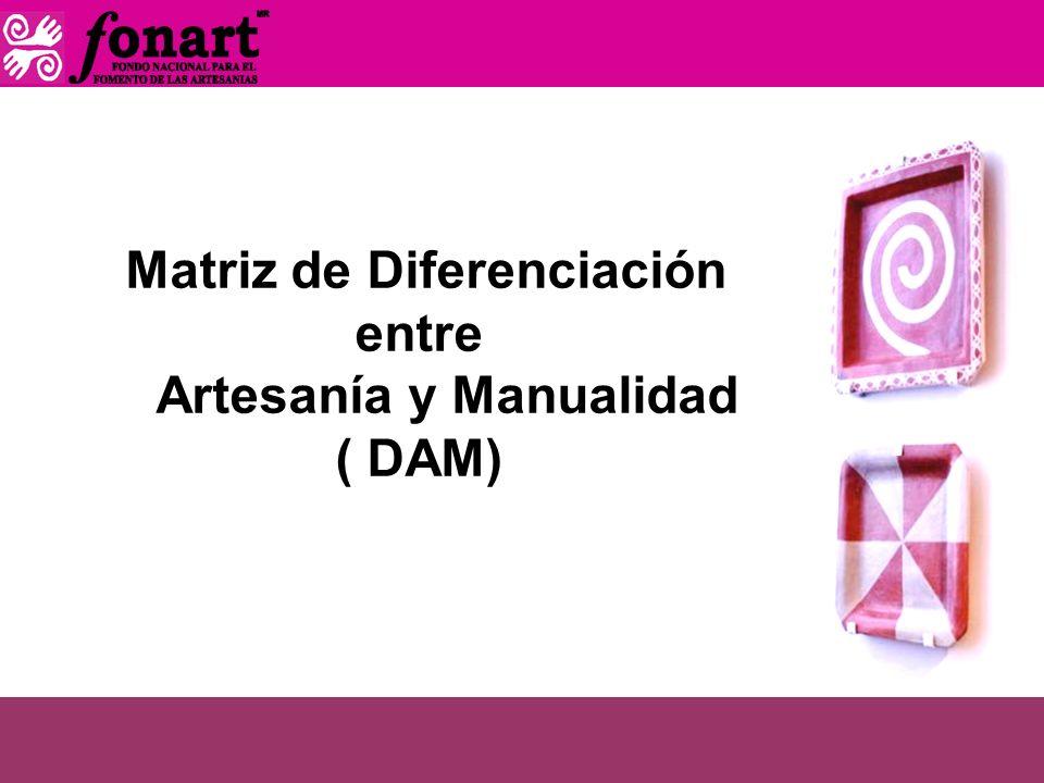 Matriz de Diferenciación entre Artesanía y Manualidad ( DAM)