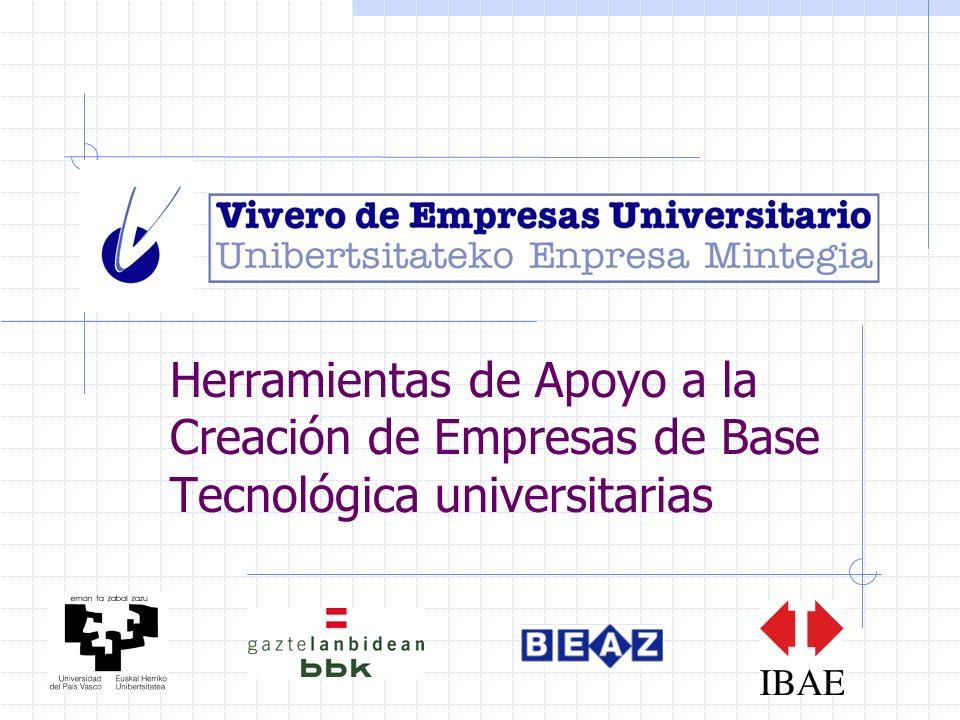 Herramientas de Apoyo a la creación de NEBTs universitarias Vivero de Empresas Universitario Iniciativa de cuatro socios para prestar un servicio de promoción empresarial dentro del Campus de Bizkaia de la UPV-EHU.