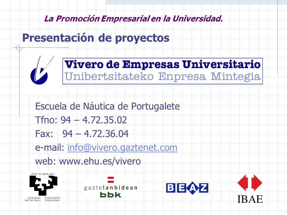 Presentación de proyectos Escuela de Náutica de Portugalete Tfno: 94 – 4.72.35.02 Fax: 94 – 4.72.36.04 e-mail: info@vivero.gaztenet.cominfo@vivero.gaz