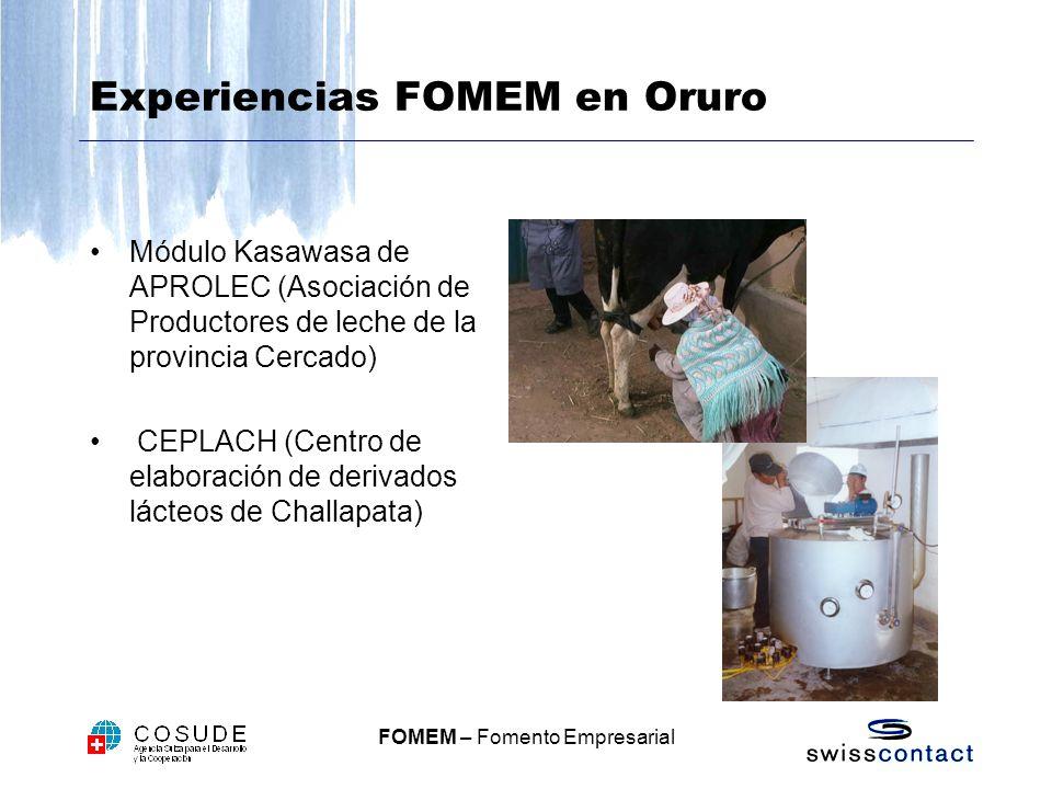 FOMEM – Fomento Empresarial Experiencias FOMEM en Oruro Módulo Kasawasa de APROLEC (Asociación de Productores de leche de la provincia Cercado) CEPLACH (Centro de elaboración de derivados lácteos de Challapata)