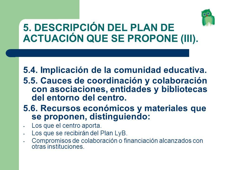 5. DESCRIPCIÓN DEL PLAN DE ACTUACIÓN QUE SE PROPONE (III). 5.4. Implicación de la comunidad educativa. 5.5. Cauces de coordinación y colaboración con