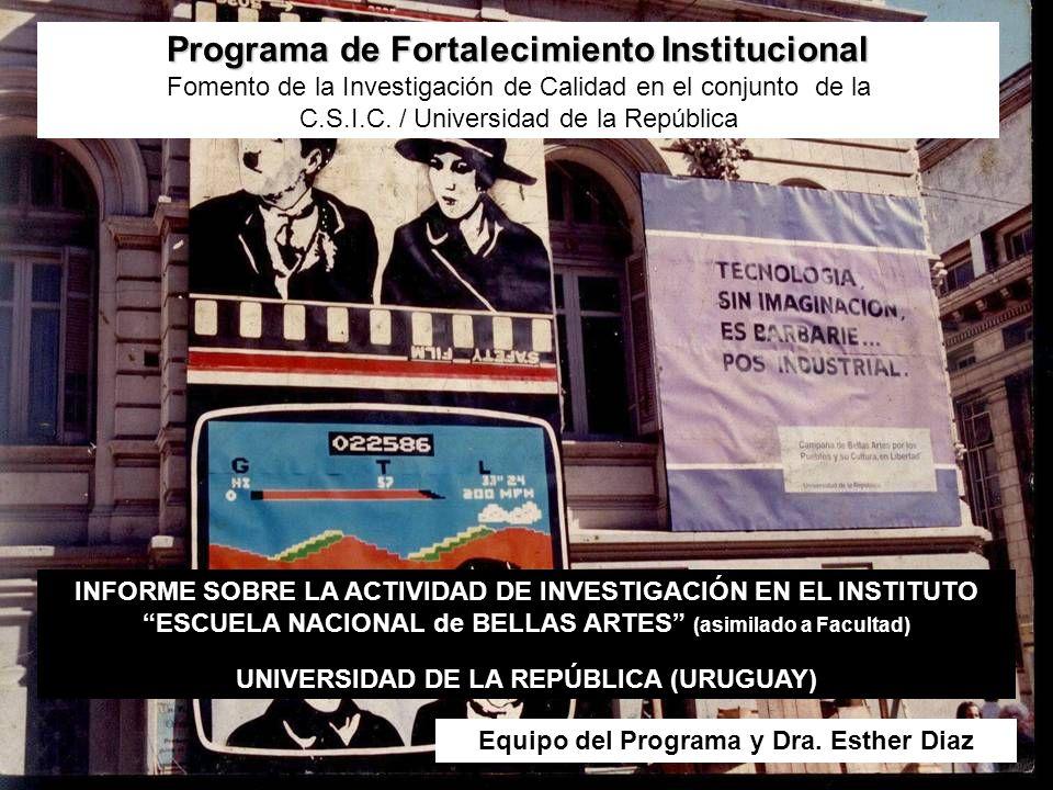 Programa de Fortalecimiento Institucional Fomento de la Investigación de Calidad en el conjunto de la C.S.I.C. / Universidad de la República INFORME S