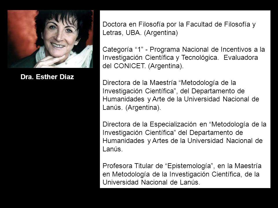 Doctora en Filosofía por la Facultad de Filosofía y Letras, UBA. (Argentina) Categoría 1 - Programa Nacional de Incentivos a la Investigación Científi