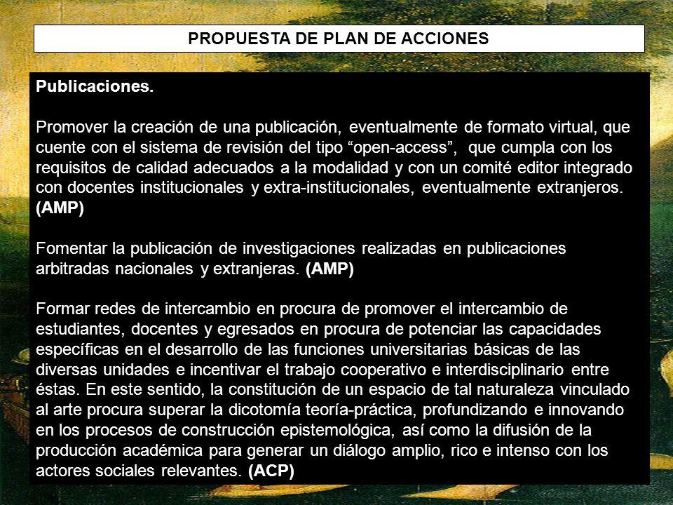 PROPUESTA DE PLAN DE ACCIONES Publicaciones. Promover la creación de una publicación, eventualmente de formato virtual, que cuente con el sistema de r