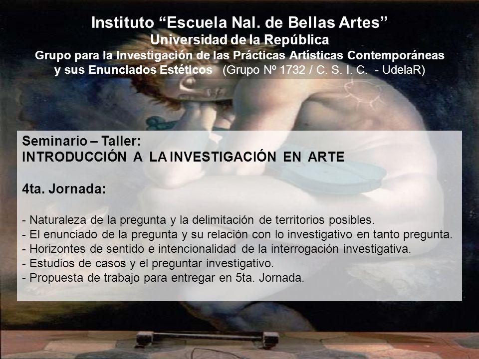 Instituto Escuela Nal. de Bellas Artes Universidad de la República Grupo para la Investigación de las Prácticas Artísticas Contemporáneas y sus Enunci