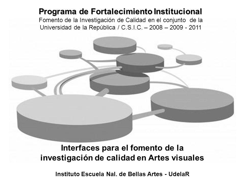 Programa de Fortalecimiento Institucional Fomento de la Investigación de Calidad en el conjunto de la Universidad de la República / C.S.I.C. – 2008 –