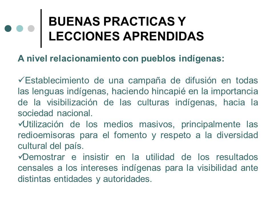 BUENAS PRACTICAS Y LECCIONES APRENDIDAS A nivel relacionamiento con pueblos indígenas: Establecimiento de una campaña de difusión en todas las lenguas