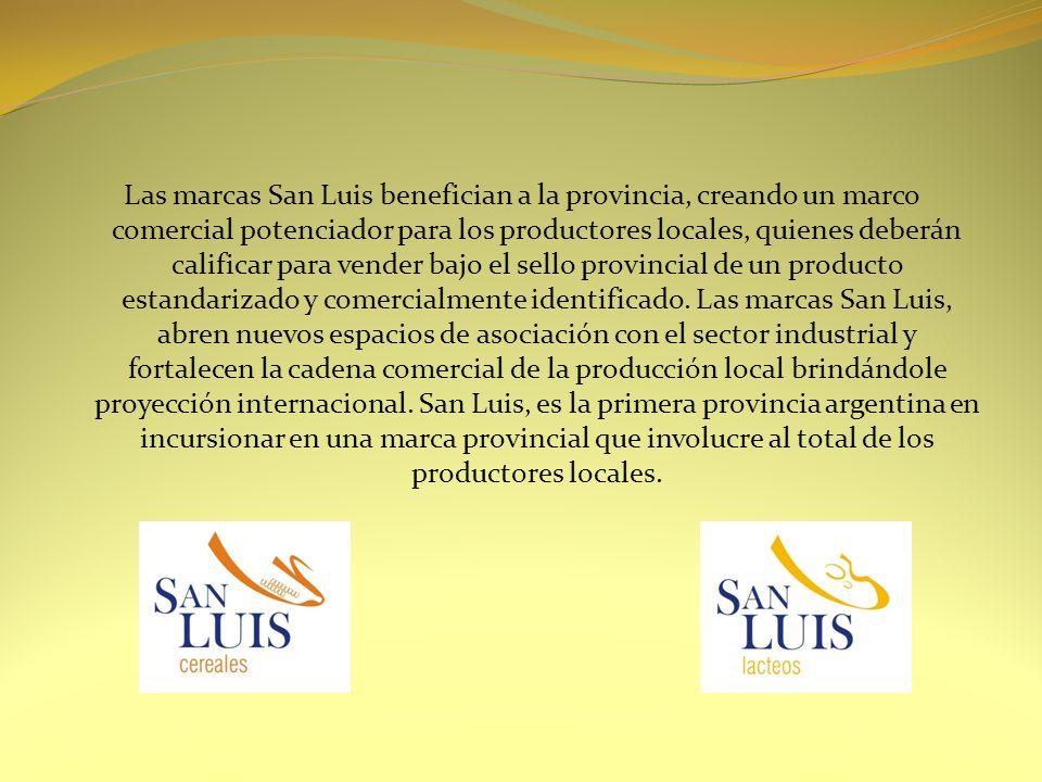 Las marcas San Luis benefician a la provincia, creando un marco comercial potenciador para los productores locales, quienes deberán calificar para ven