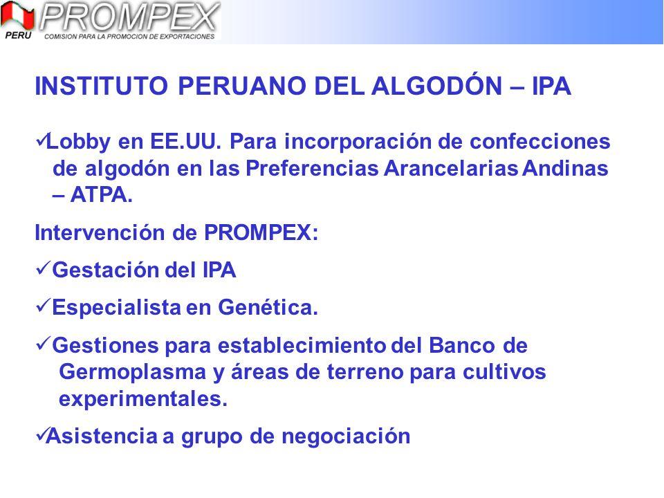 INSTITUTO PERUANO DEL ALGODÓN – IPA Lobby en EE.UU. Para incorporación de confecciones de algodón en las Preferencias Arancelarias Andinas – ATPA. Int