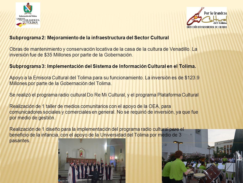 Subprograma 2: Mejoramiento de la infraestructura del Sector Cultural Obras de mantenimiento y conservación locativa de la casa de la cultura de Venad