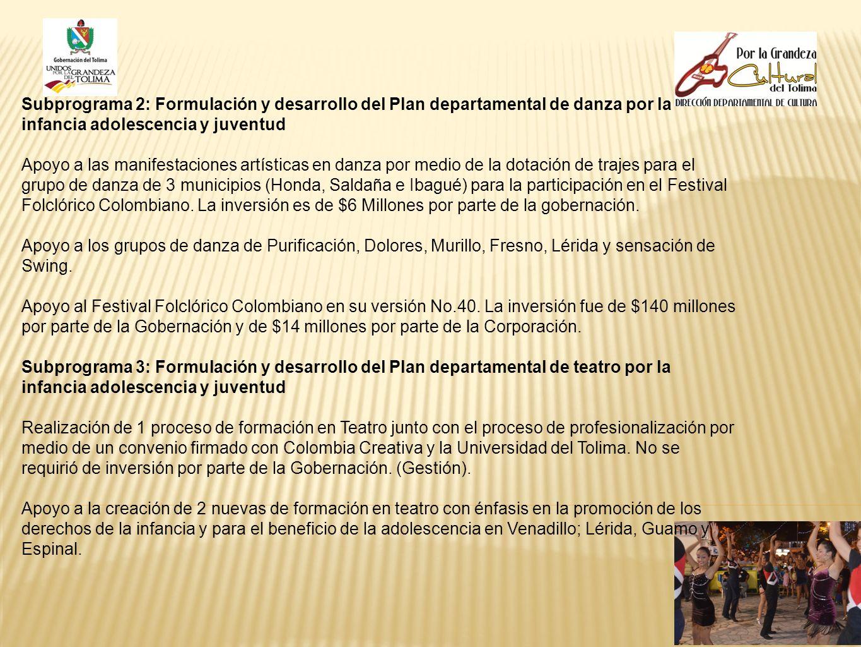 Subprograma 2: Formulación y desarrollo del Plan departamental de danza por la infancia adolescencia y juventud Apoyo a las manifestaciones artísticas