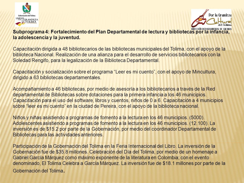 Subprograma 4: Fortalecimiento del Plan Departamental de lectura y bibliotecas por la infancia, la adolescencia y la juventud. Capacitación dirigida a
