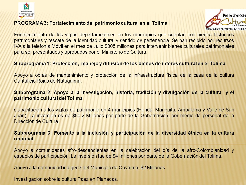PROGRAMA 3: Fortalecimiento del patrimonio cultural en el Tolima Fortalecimiento de los vigías departamentales en los municipios que cuentan con biene