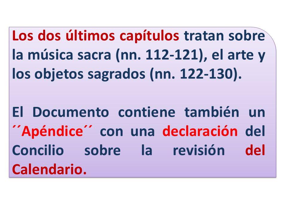 Los dos últimos capítulos tratan sobre la música sacra (nn. 112-121), el arte y los objetos sagrados (nn. 122-130). El Documento contiene también un ´