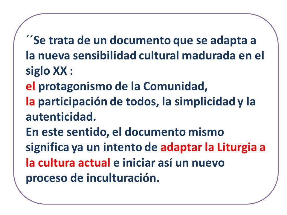 ´´Se trata de un documento que se adapta a la nueva sensibilidad cultural madurada en el siglo XX : el protagonismo de la Comunidad, la participación