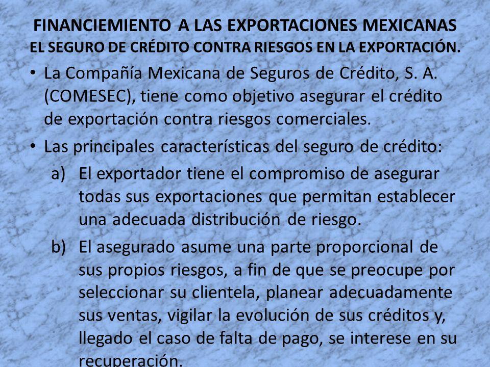 FINANCIEMIENTO A LAS EXPORTACIONES MEXICANAS EL SEGURO DE CRÉDITO CONTRA RIESGOS EN LA EXPORTACIÓN. La Compañía Mexicana de Seguros de Crédito, S. A.
