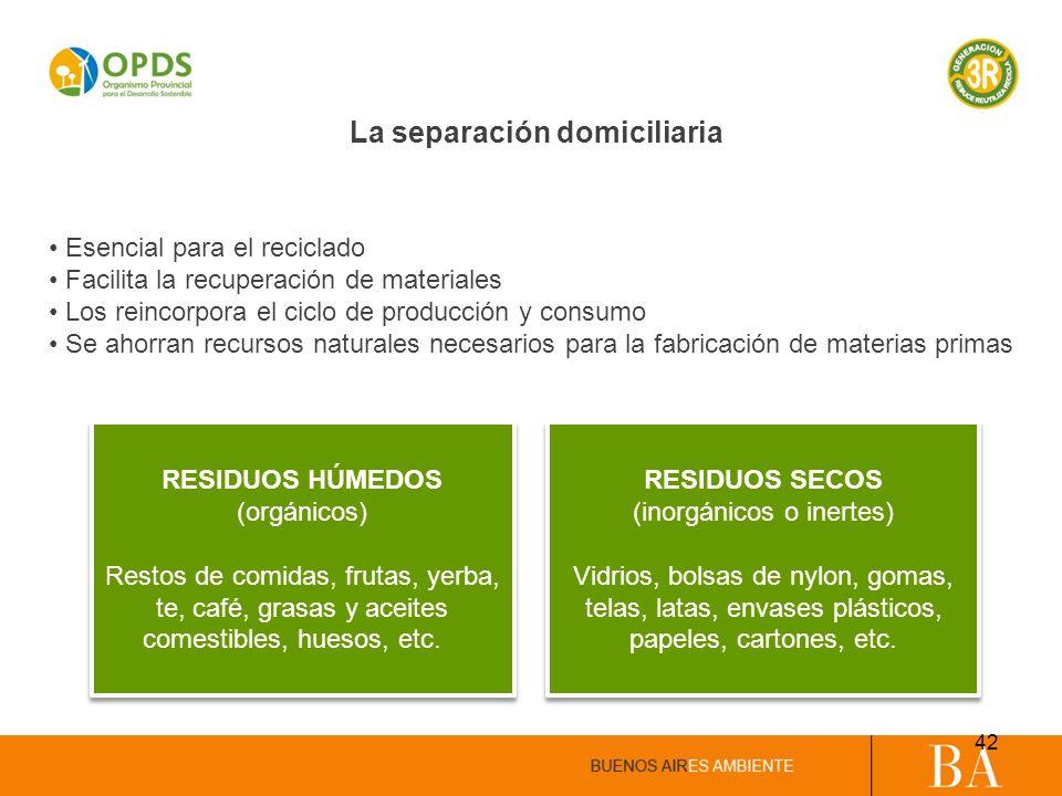 La separación domiciliaria Esencial para el reciclado Facilita la recuperación de materiales Los reincorpora el ciclo de producción y consumo Se ahorr