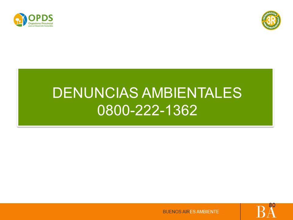 DENUNCIAS AMBIENTALES 0800-222-1362 80