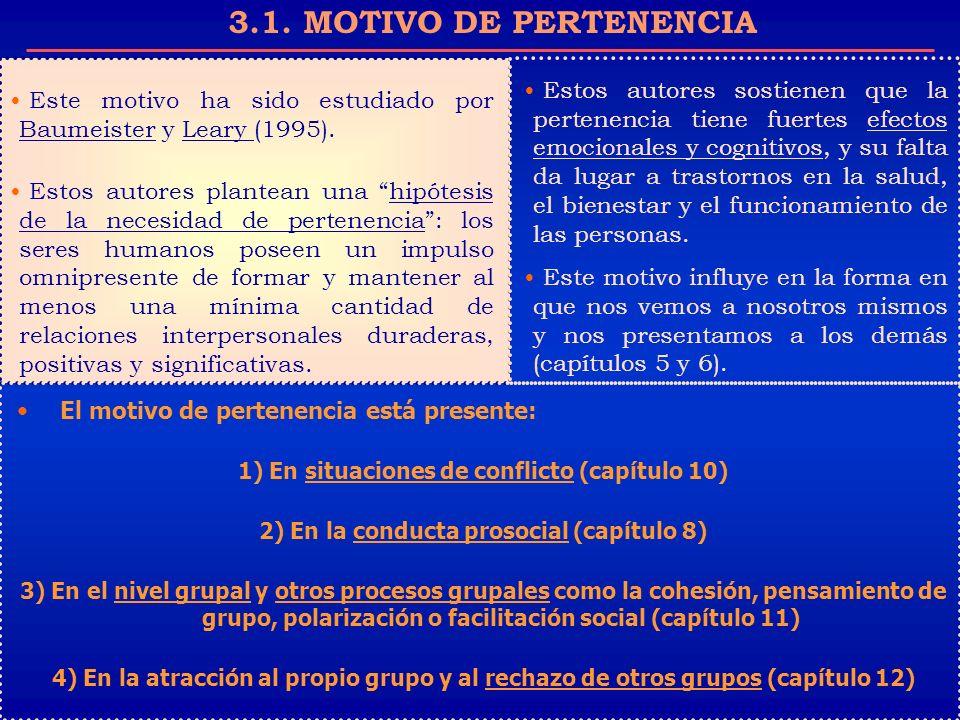 3.1. MOTIVO DE PERTENENCIA Este motivo ha sido estudiado por Baumeister y Leary (1995). Estos autores plantean una hipótesis de la necesidad de perten