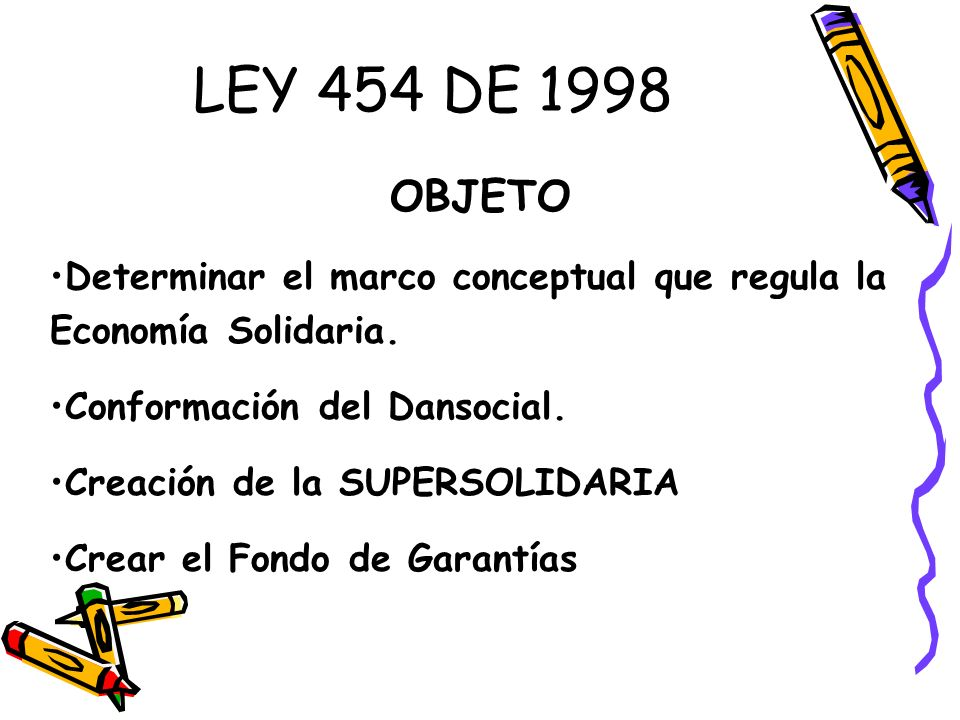 LEY 79 DE 1988 OBJETO Dotar al sector cooperativo de un marco propicio para su desarrollo como parte fundamental de la economía nacional.