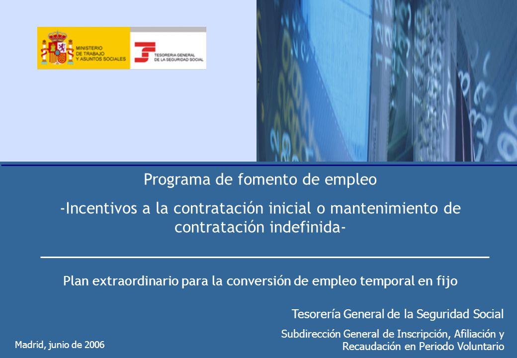 º Programa de fomento de empleo -Incentivos a la contratación inicial o mantenimiento de contratación indefinida- Plan extraordinario para la conversi