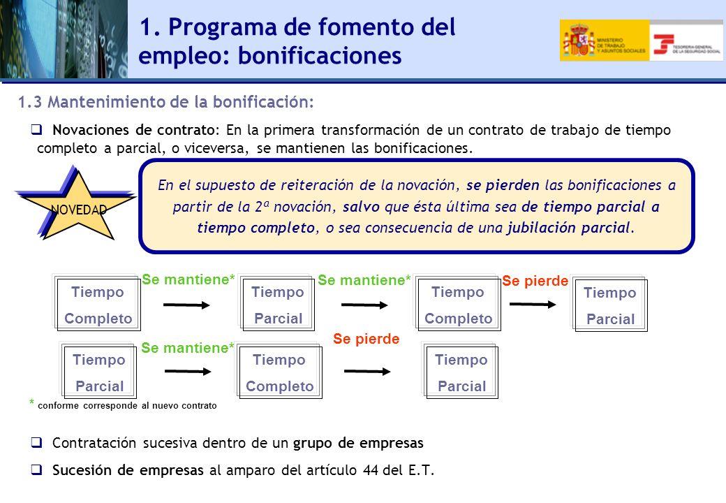 1. Programa de fomento del empleo: bonificaciones 1.3 Mantenimiento de la bonificación: Novaciones de contrato: En la primera transformación de un con
