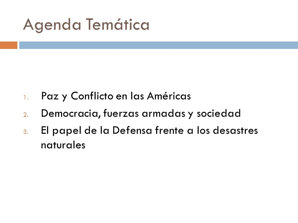 Agenda Temática 1. Paz y Conflicto en las Américas 2.