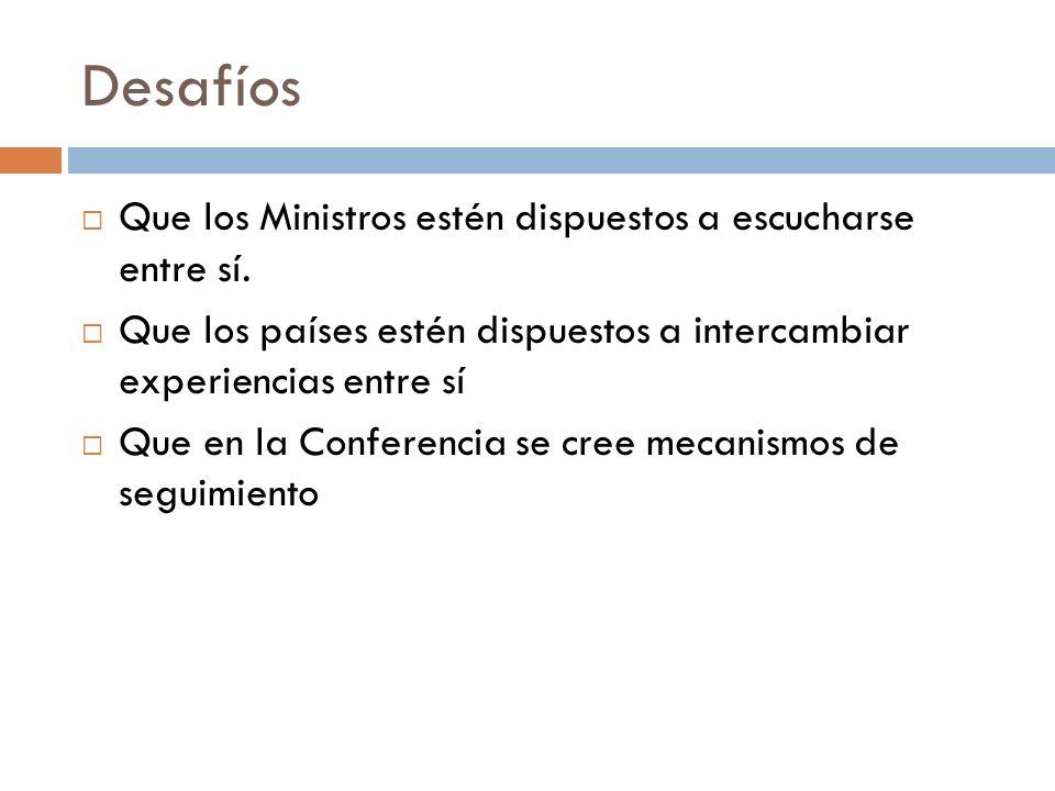 Desafíos Que los Ministros estén dispuestos a escucharse entre sí.
