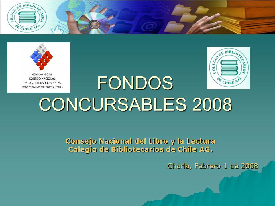 FONDOS CONCURSABLES 2008 Consejo Nacional del Libro y la Lectura Colegio de Bibliotecarios de Chile AG.