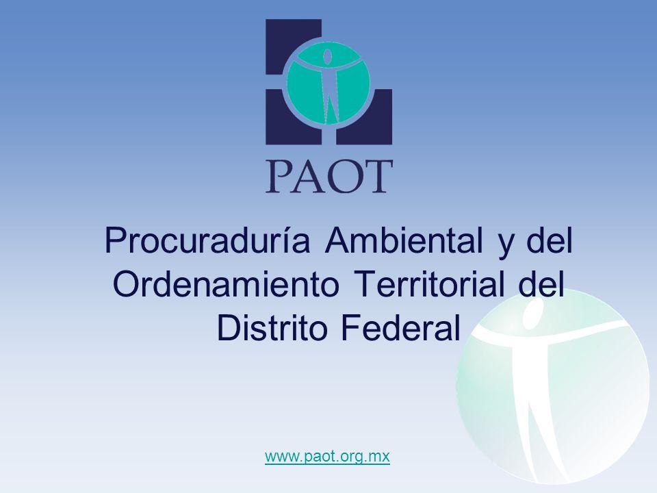 Procuraduría Ambiental y del Ordenamiento Territorial del Distrito Federal www.paot.org.mx