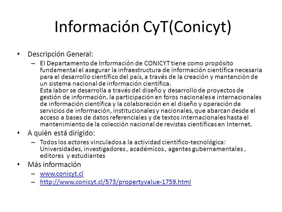 Información CyT(Conicyt) Descripción General: – El Departamento de Información de CONICYT tiene como propósito fundamental el asegurar la infraestruct