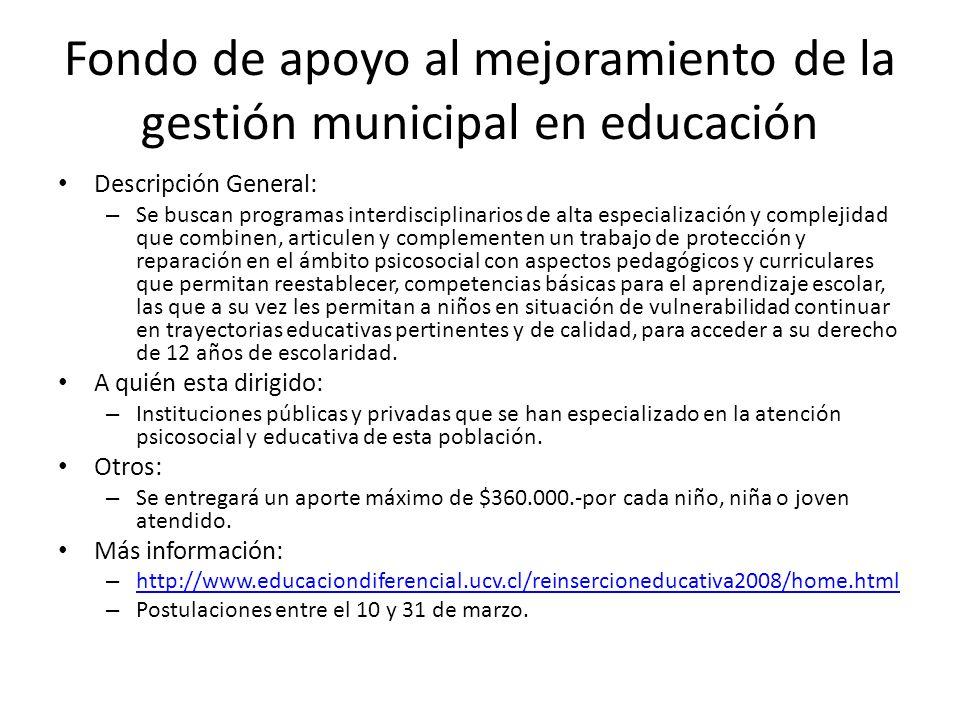 Fondo de apoyo al mejoramiento de la gestión municipal en educación Descripción General: – Se buscan programas interdisciplinarios de alta especializa
