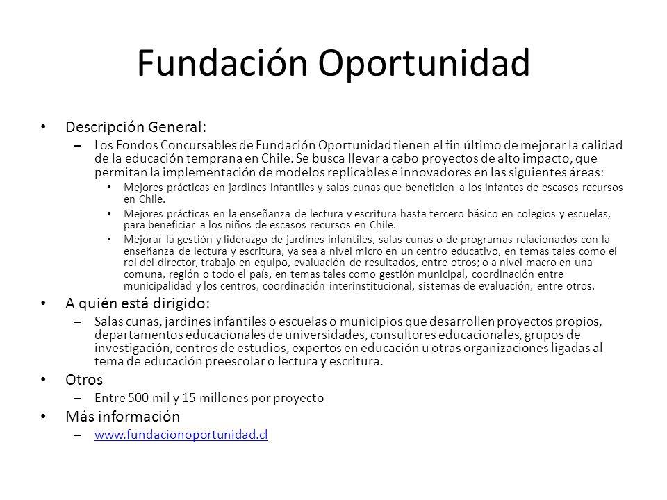 Fundación Oportunidad Descripción General: – Los Fondos Concursables de Fundación Oportunidad tienen el fin último de mejorar la calidad de la educaci