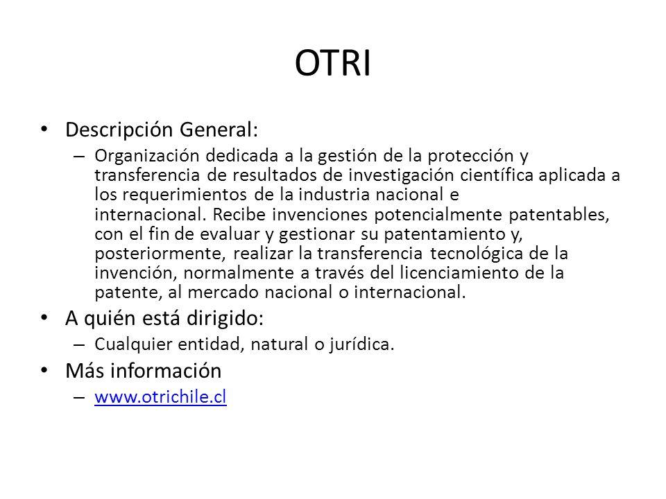 OTRI Descripción General: – Organización dedicada a la gestión de la protección y transferencia de resultados de investigación científica aplicada a l