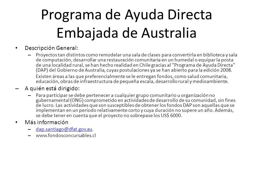 Programa de Ayuda Directa Embajada de Australia Descripción General: – Proyectos tan distintos como remodelar una sala de clases para convertirla en b