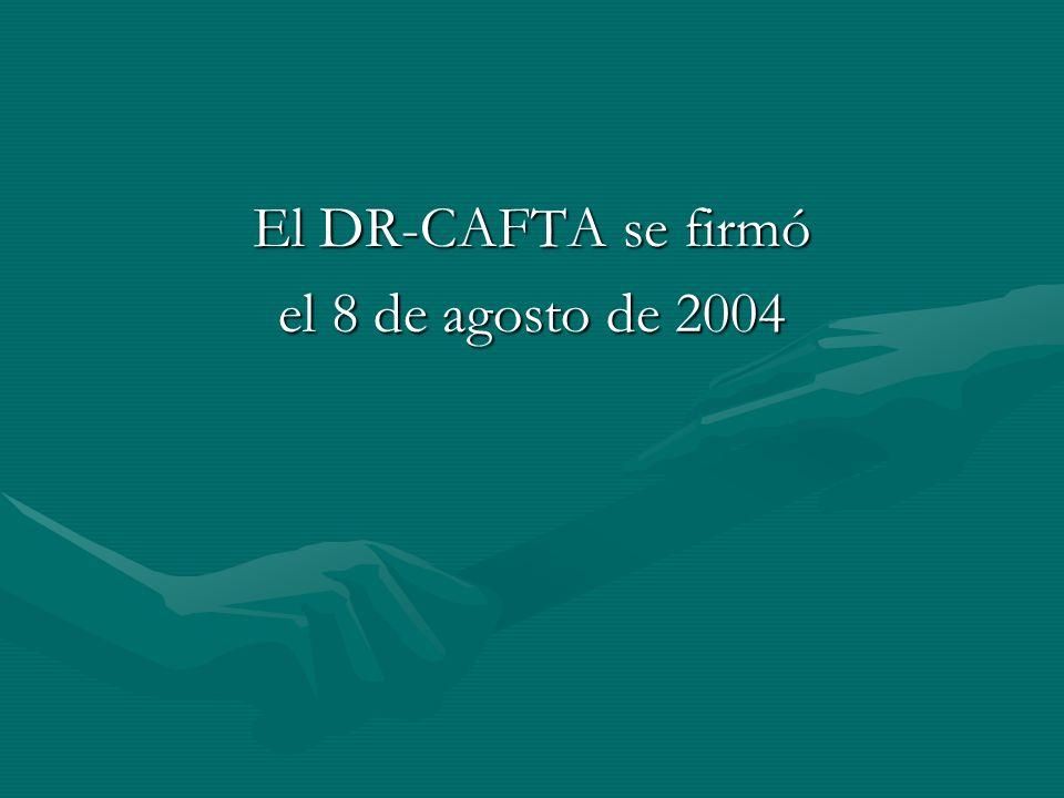 El DR-CAFTA se firmó el 8 de agosto de 2004