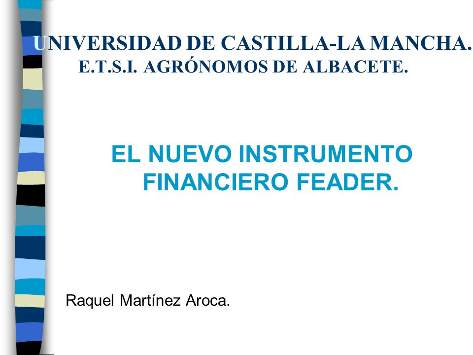 UNIVERSIDAD DE CASTILLA-LA MANCHA. E.T.S.I. AGRÓNOMOS DE ALBACETE.