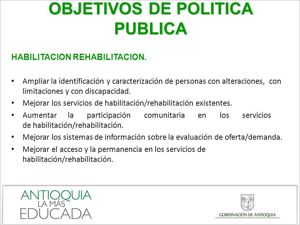 OBJETIVOS DE POLITICA PUBLICA HABILITACION REHABILITACION.