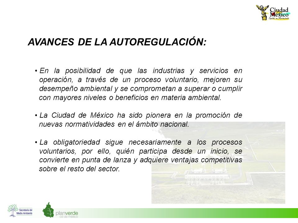 AVANCES DE LA AUTOREGULACIÓN: En la posibilidad de que las industrias y servicios en operación, a través de un proceso voluntario, mejoren su desempeñ